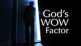 God's WOW Factor