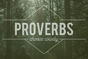 Proverbs: Choose Wisely